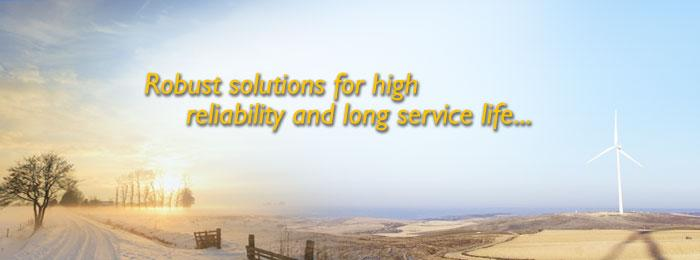 Robust solutions for high reliability and long service life...